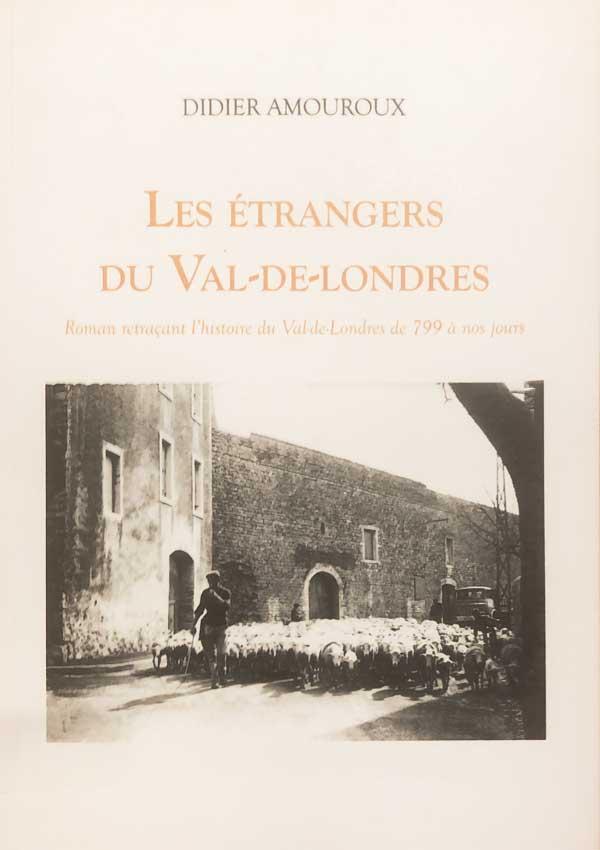 Les étrangers du Val-De-Londres - Roman historique